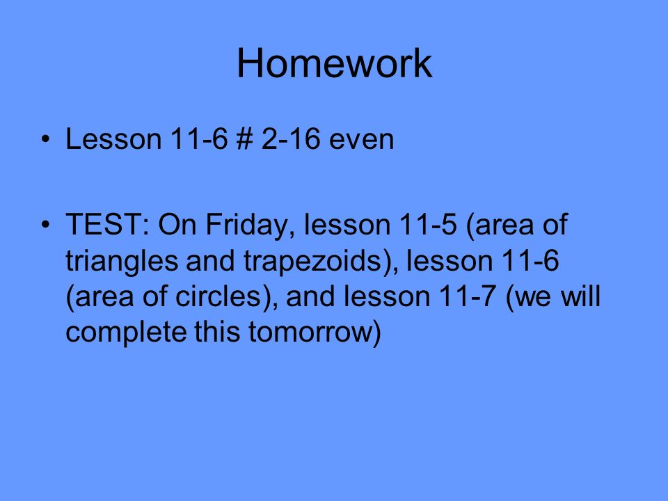 Homework Lesson 11-6 # 2-16 even