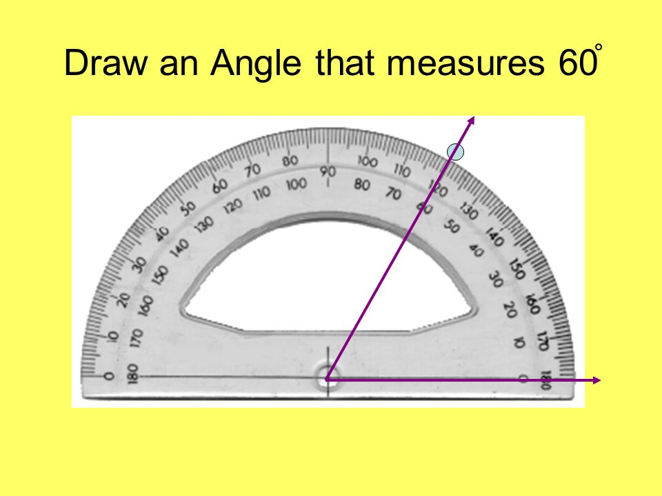 Draw an Angle that measures 60