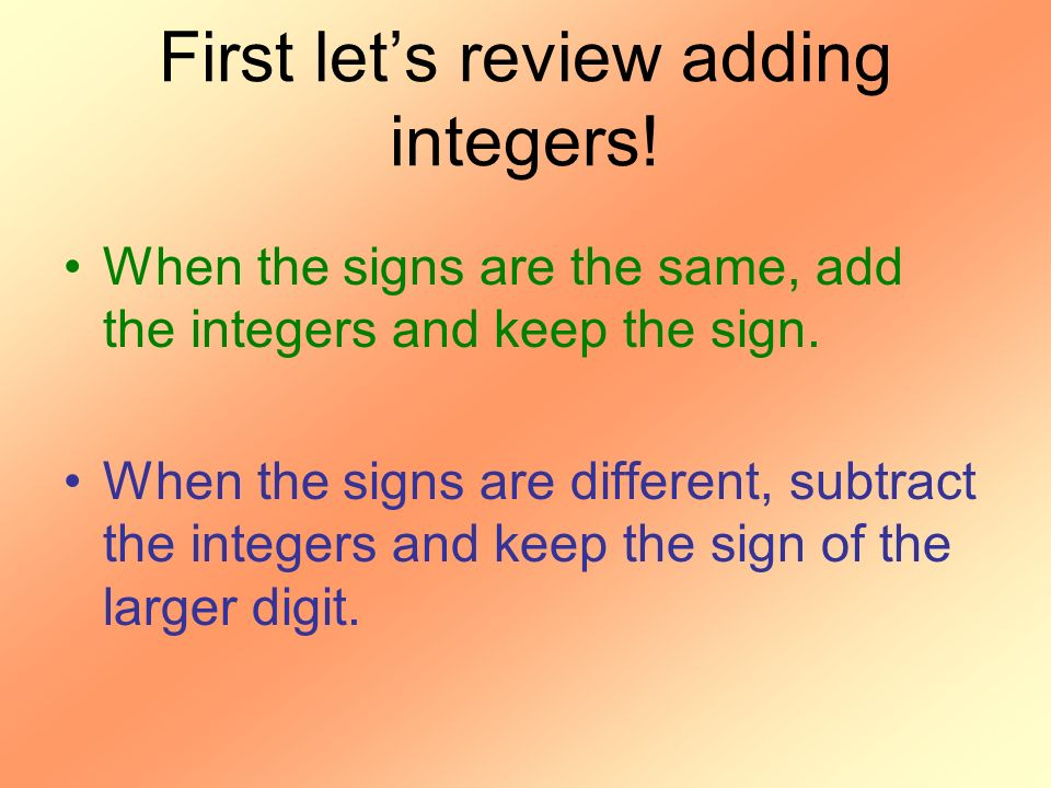 First let's review adding integers!