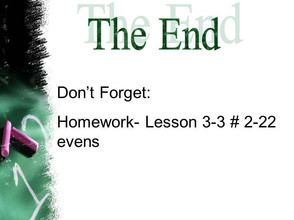 Homework- Lesson 3-3 # 2-22 evens