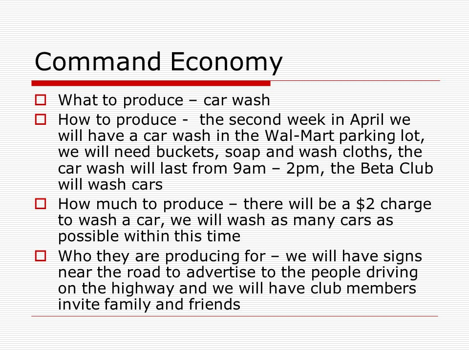 Command Economy What to produce – car wash