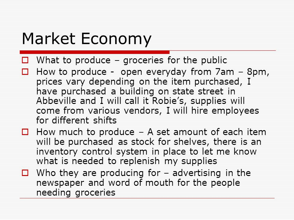 Market Economy What to produce – groceries for the public