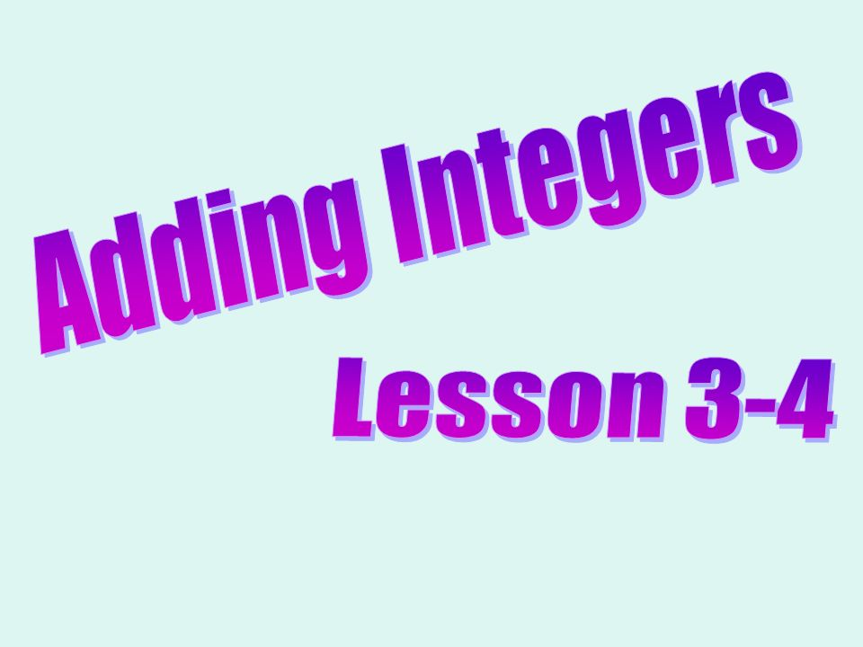 Adding Integers Lesson 3-4