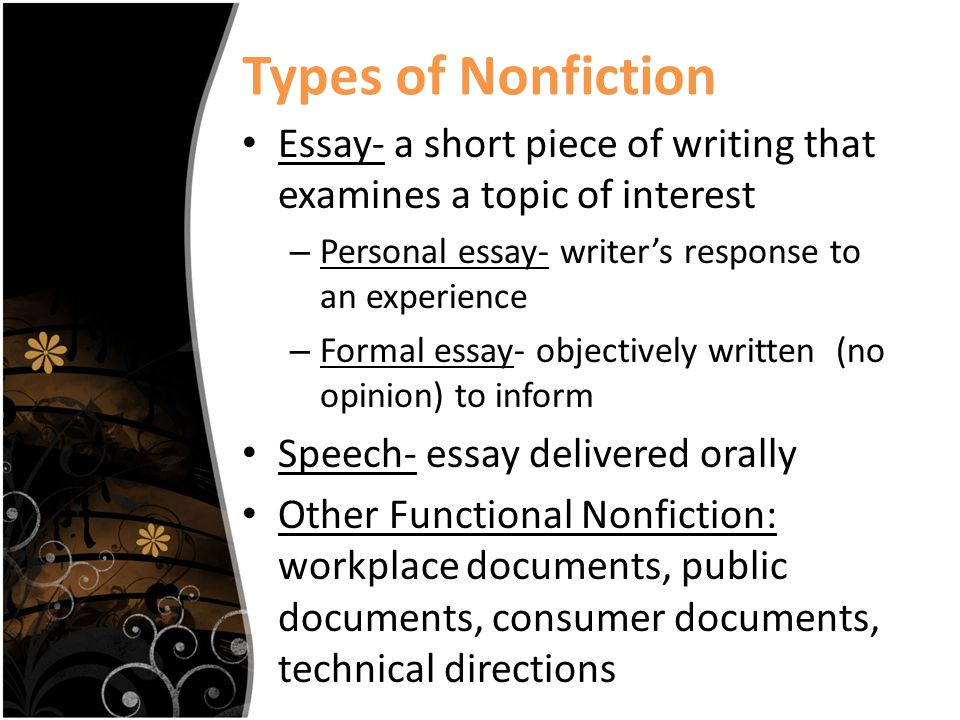 nonfiction ppt types of nonfiction essay a short piece of writing that examines a topic of interest
