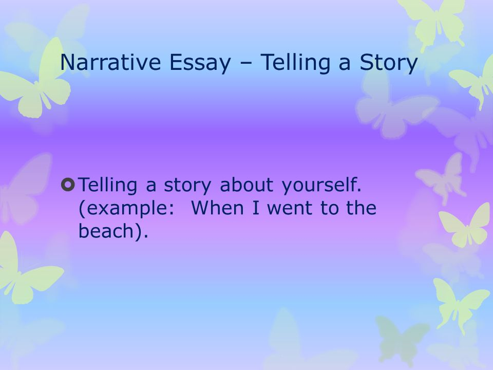 my essay terms your ppt narrative essay telling a story