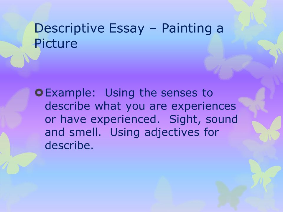 descriptive essay of a painting Painting essay example: description of a work of art the artist of this surrealistic painting uses the shades of red, blue, and black to (with perfect harmony, perfection and precision) bring out visual illusions and abstract figures similar to those found in works of some of the world's renowned artists.