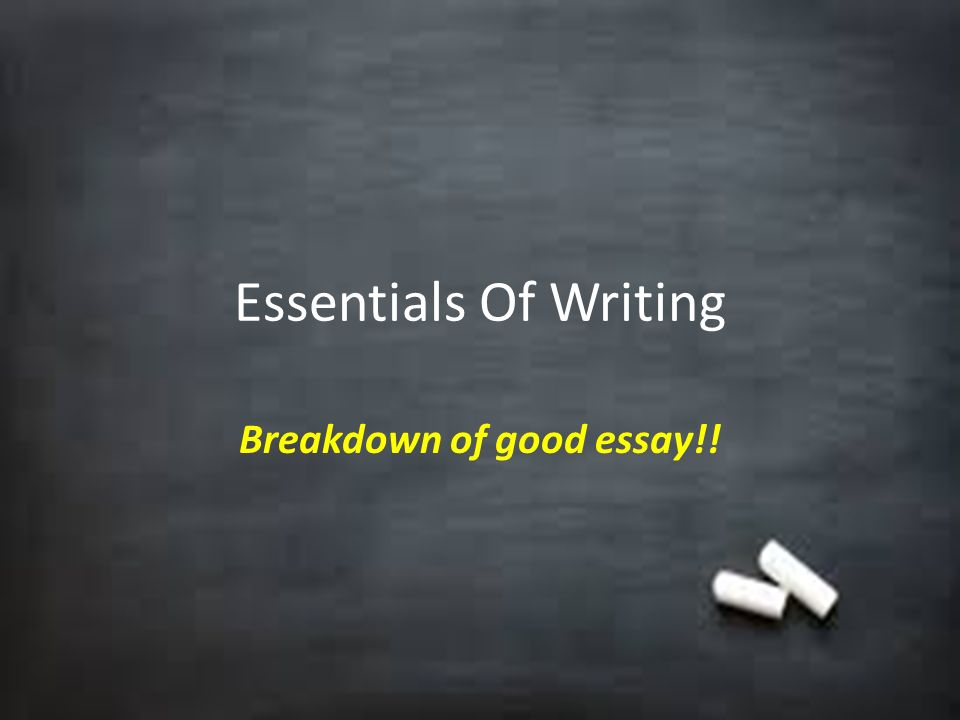 breakdown of good essay ppt video online  breakdown of good essay
