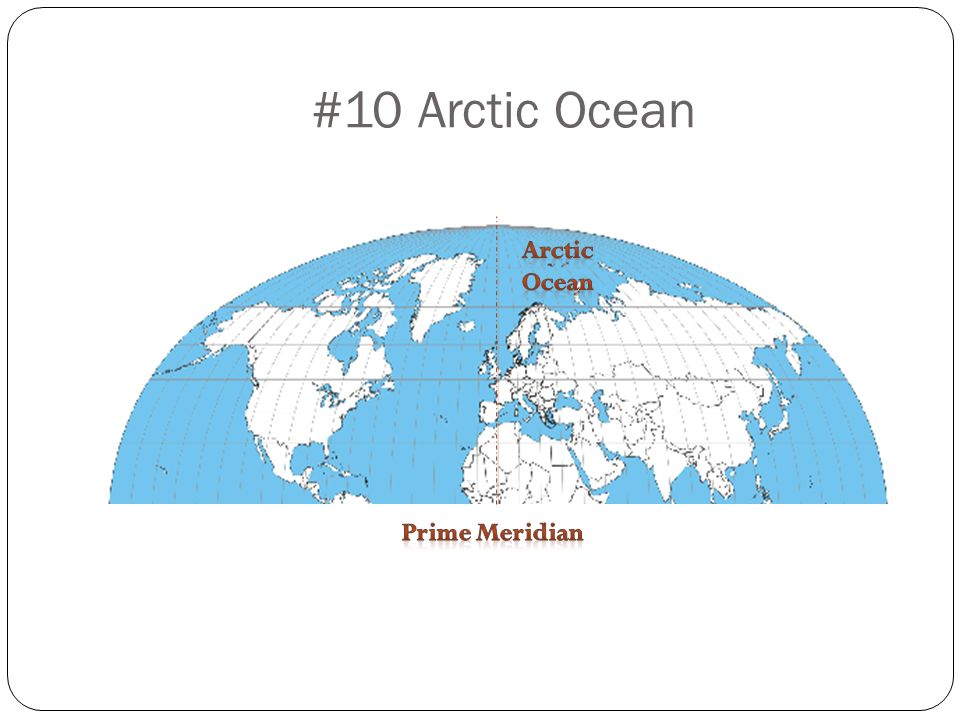 #10 Arctic Ocean Arctic Ocean Prime Meridian