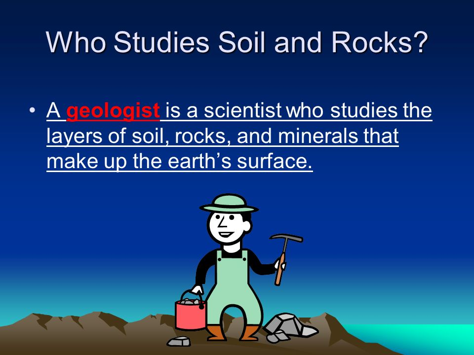 Who Studies Soil and Rocks