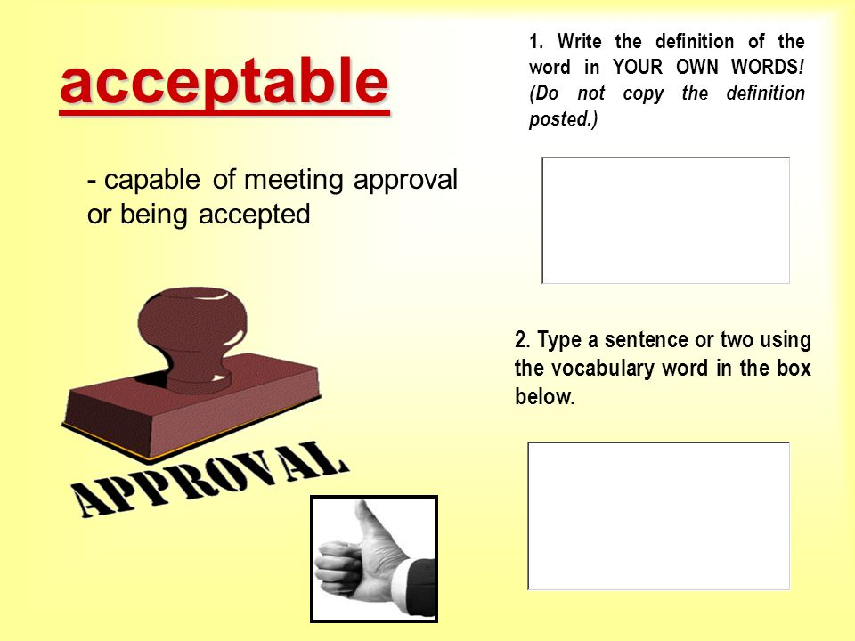 acceptable - capable of meeting approval or being accepted