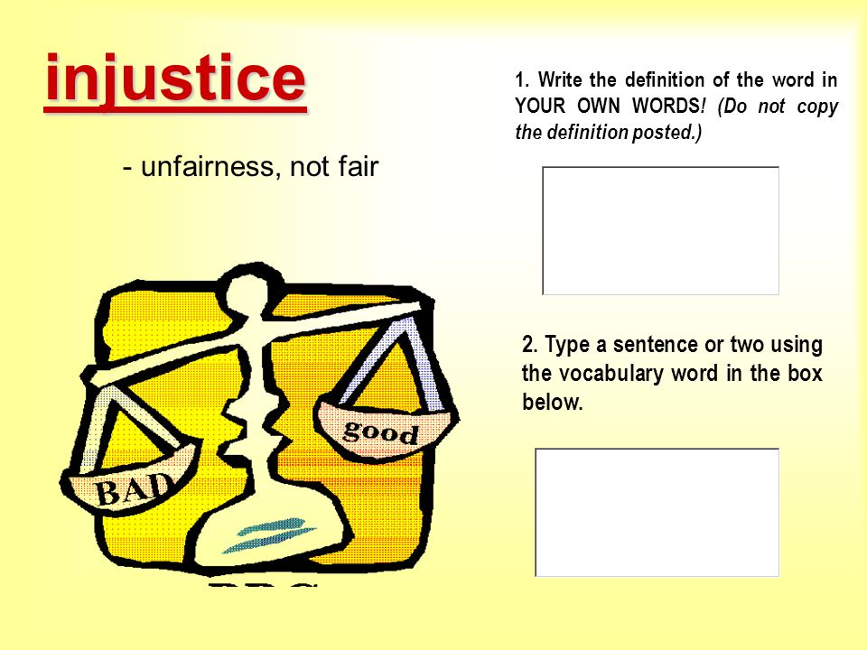 injustice - unfairness, not fair