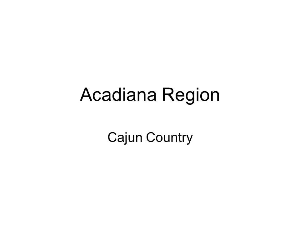 Acadiana Region Cajun Country