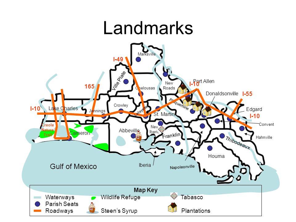Landmarks Gulf of Mexico I-49 I-10 165 I-55 I-10 I-10 Map Key