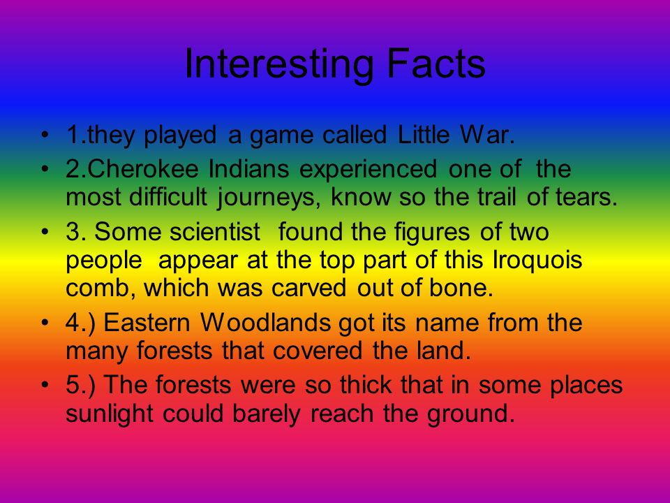 Interesting Facts 1.they played a game called Little War.