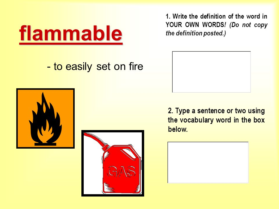 flammable - to easily set on fire