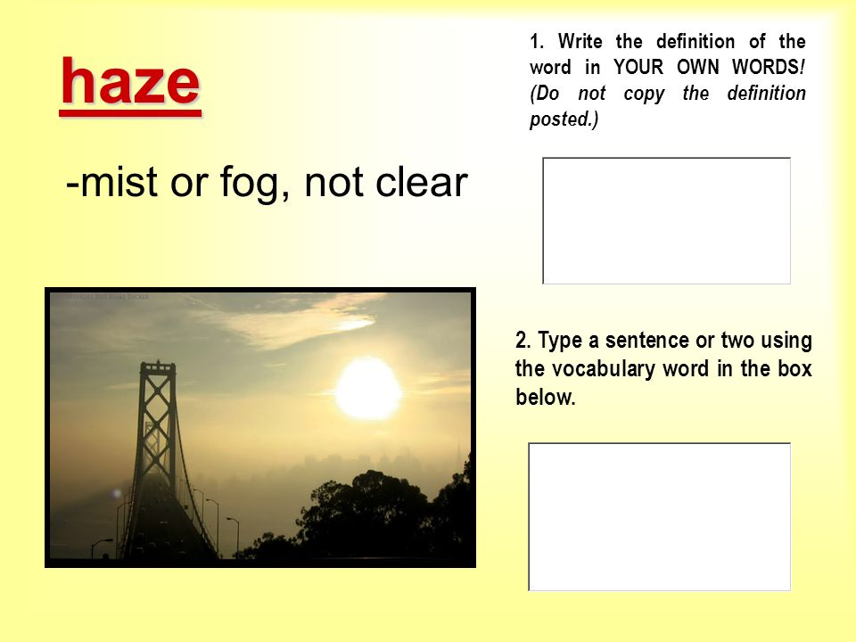haze -mist or fog, not clear
