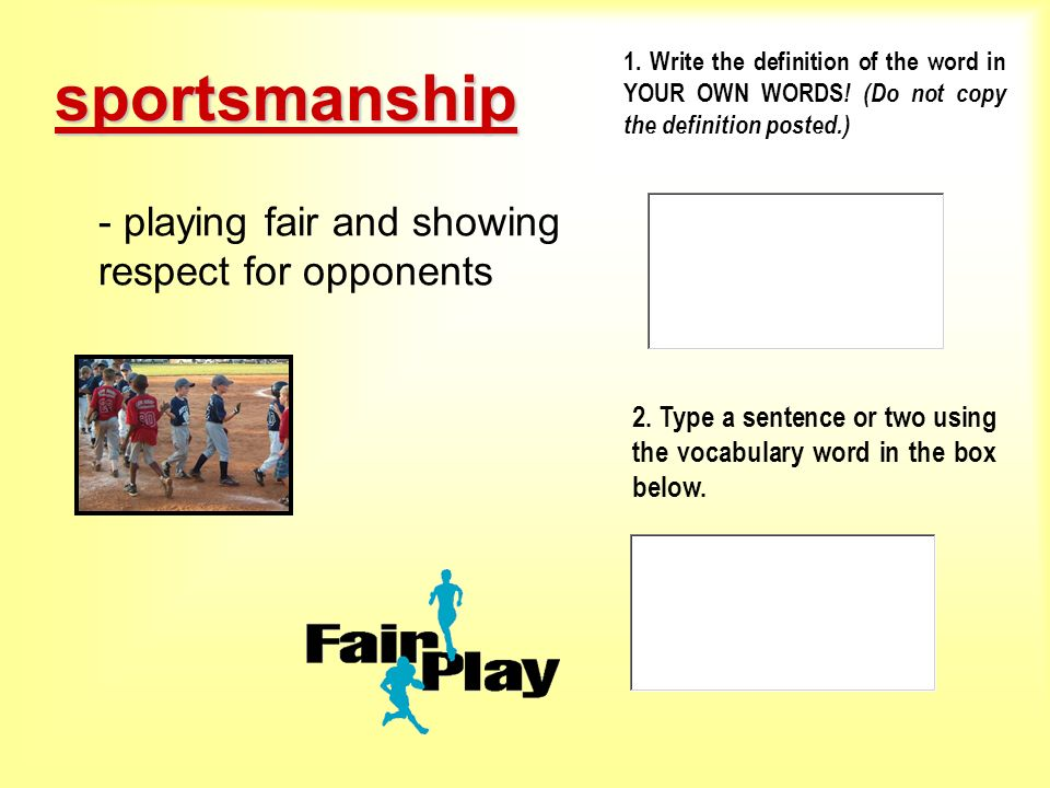 sportsmanship - playing fair and showing respect for opponents