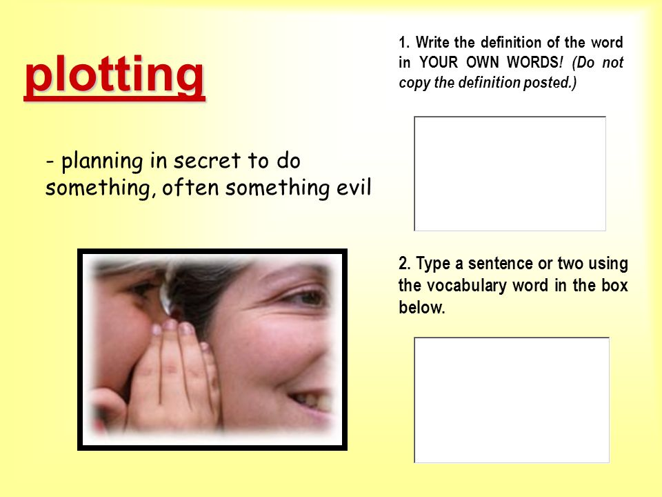 plotting - planning in secret to do something, often something evil