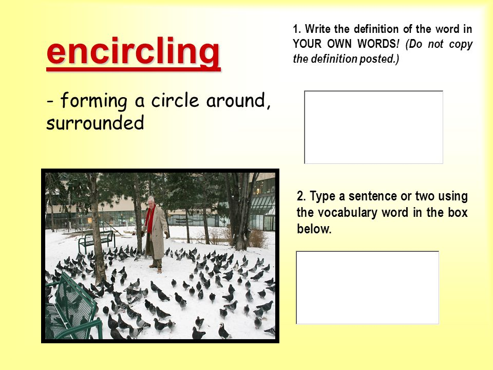 encircling - forming a circle around, surrounded