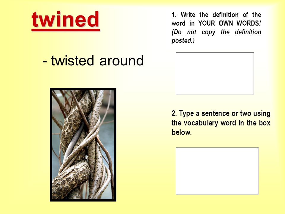 twined - twisted around