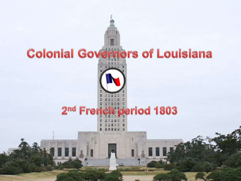 Colonial Governors of Louisiana