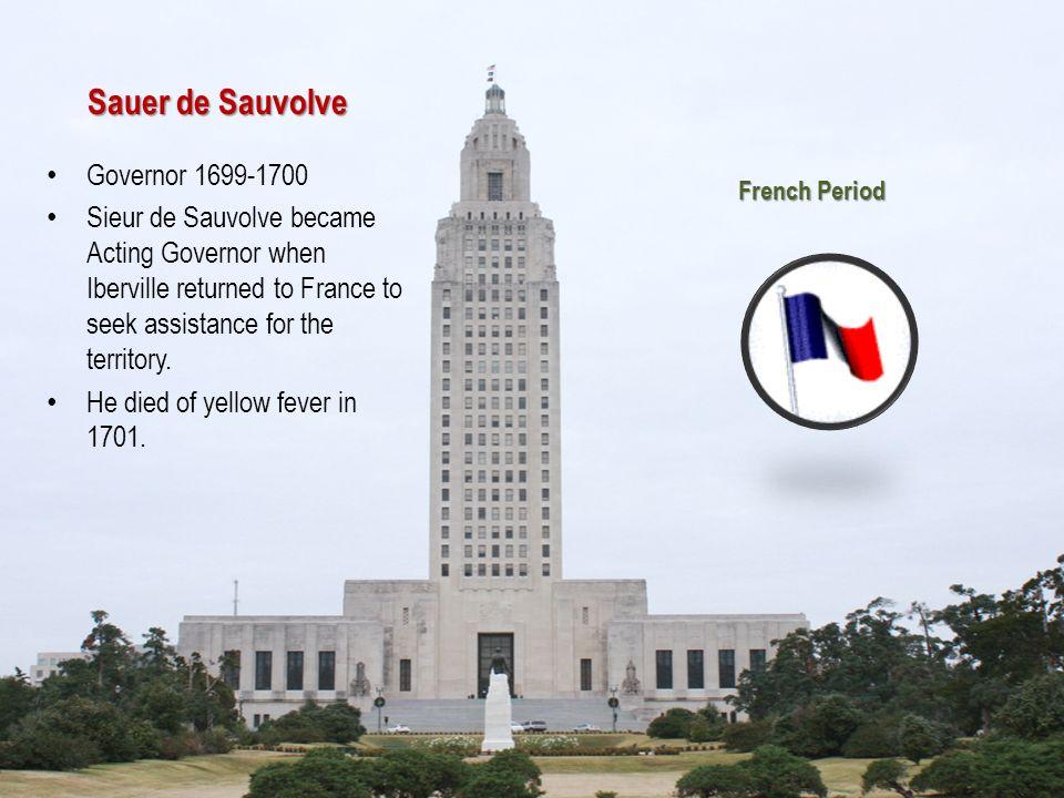 Sauer de Sauvolve Governor 1699-1700