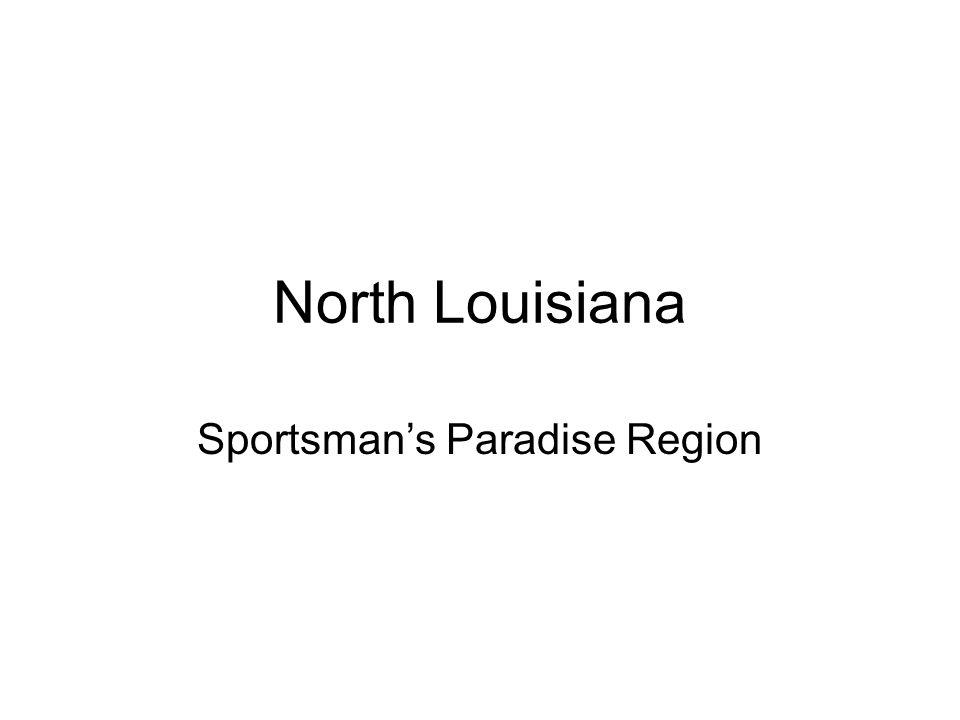 Sportsman's Paradise Region
