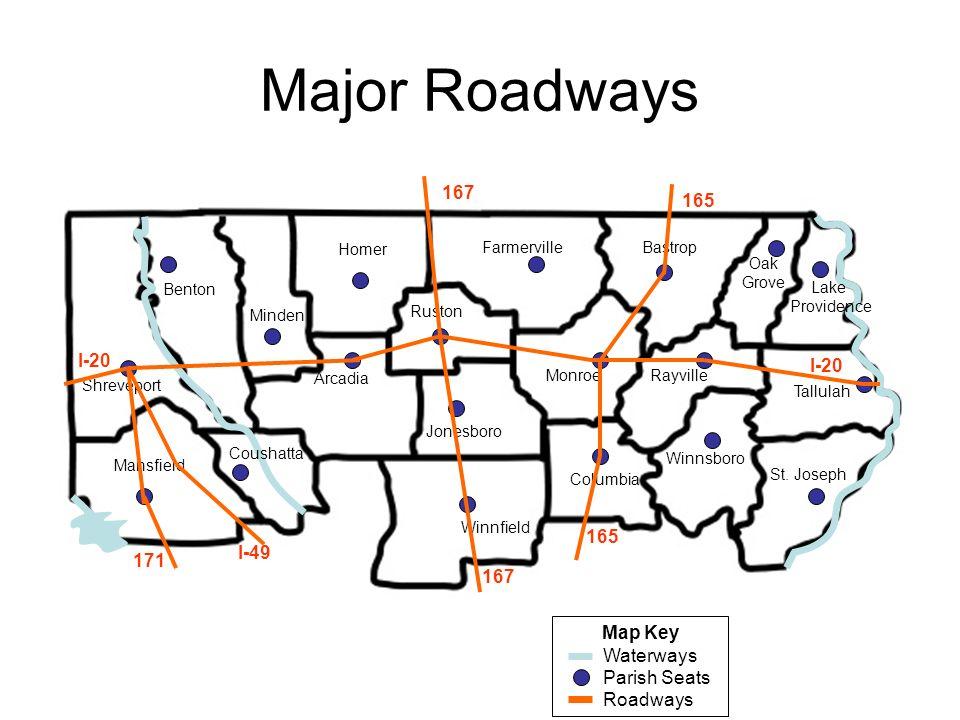 Major Roadways 167 165 I-20 I-20 165 I-49 171 167 Map Key Waterways
