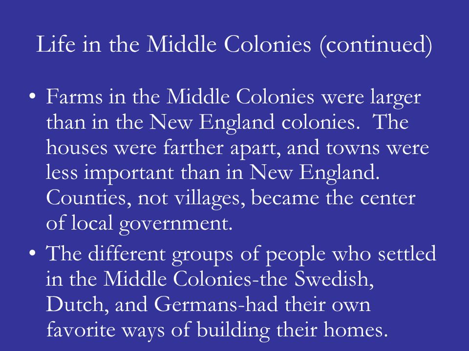 Life in the Middle Colonies (continued)