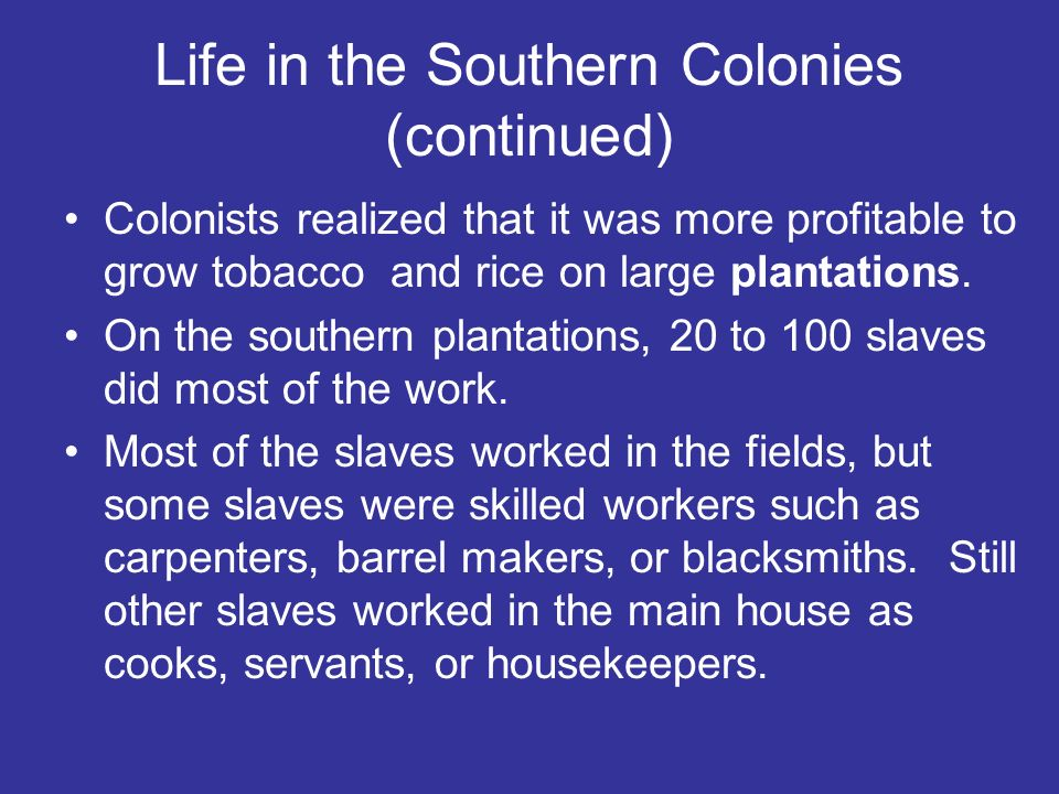 Life in the Southern Colonies (continued)