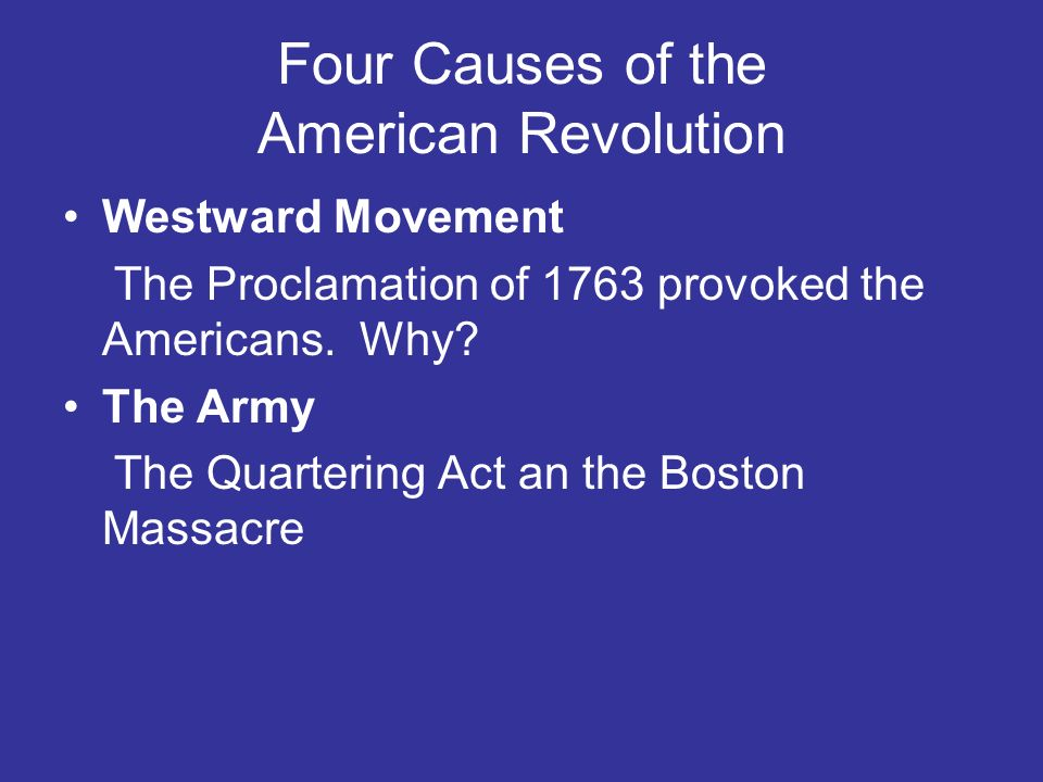 Four Causes of the American Revolution
