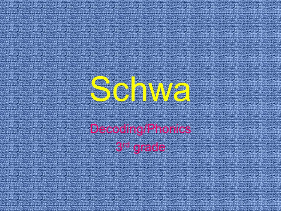 Schwa Decoding/Phonics 3rd grade