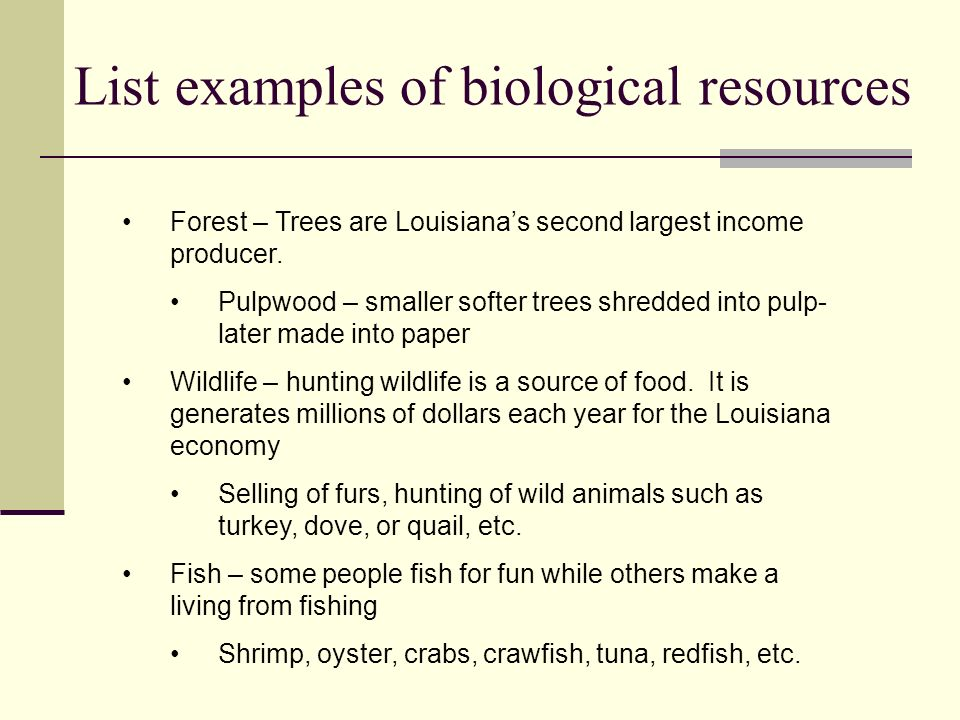 List examples of biological resources