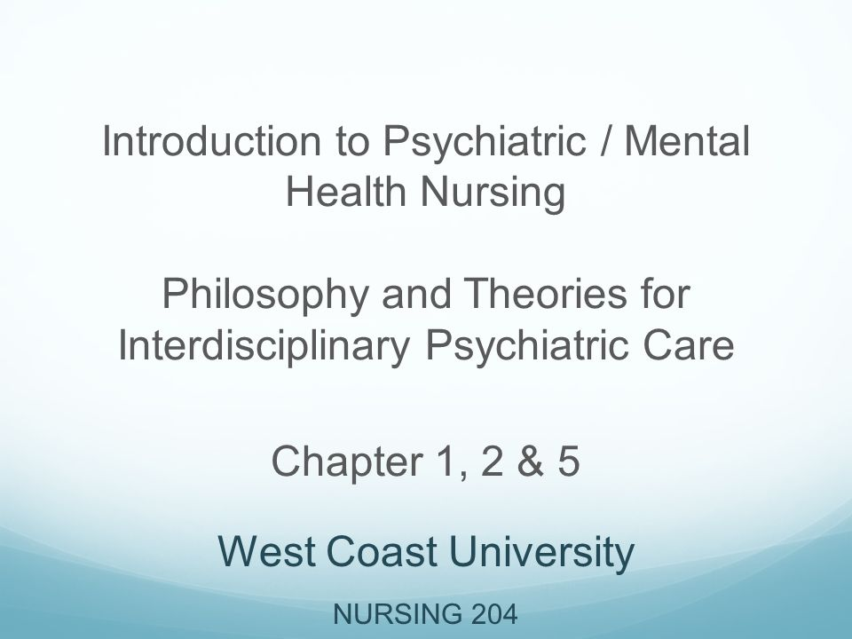 Introduction To Psychiatric Mental Health Nursing Philosophy And