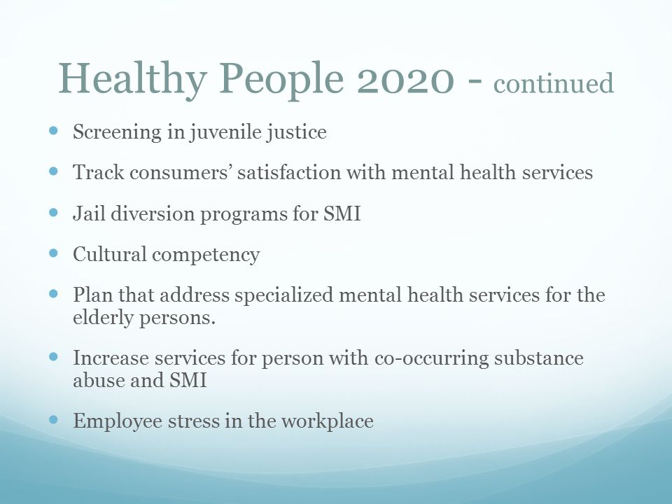 Introduction to psychiatric mental health nursing - Healthy people 2020 is a plan designed to ...