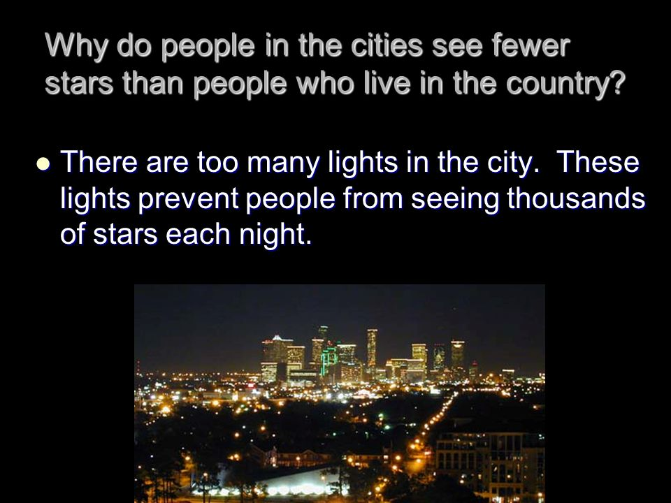 Why do people in the cities see fewer stars than people who live in the country