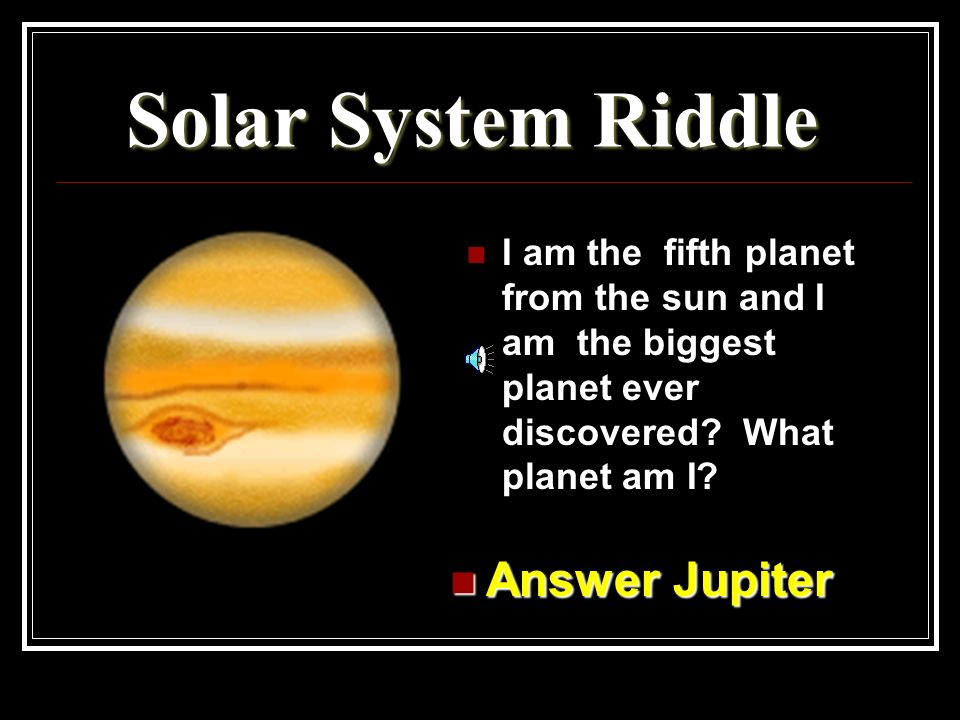Solar System Riddle Answer Jupiter