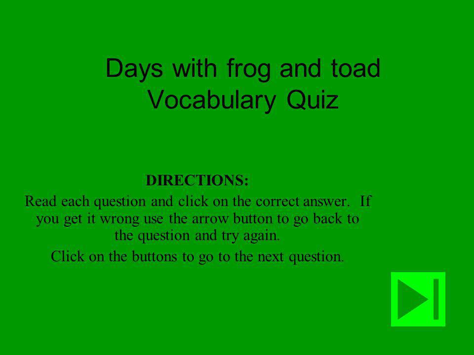 Days with frog and toad Vocabulary Quiz