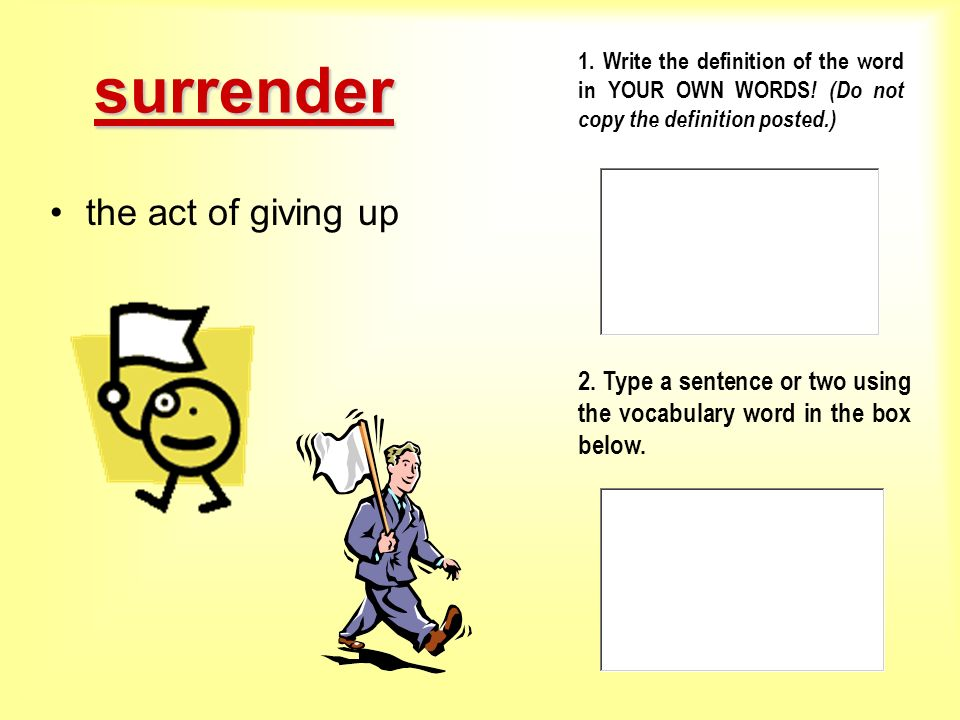 surrender the act of giving up
