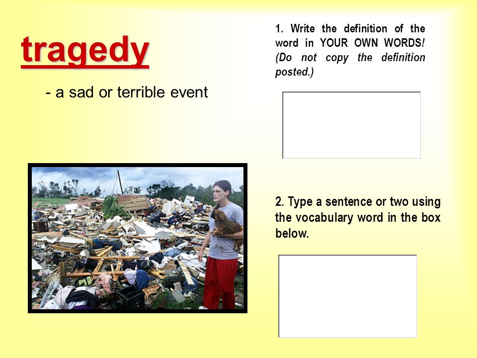 tragedy - a sad or terrible event