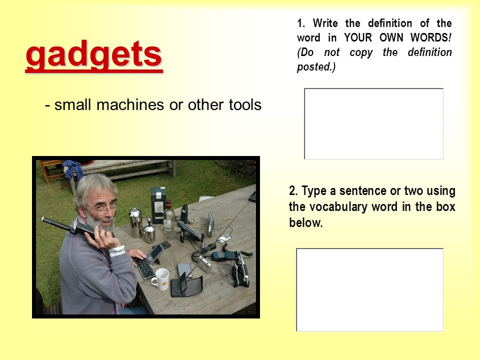 gadgets - small machines or other tools