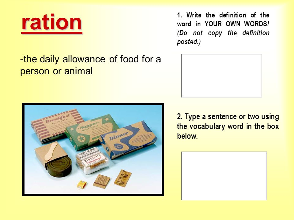 ration the daily allowance of food for a person or animal