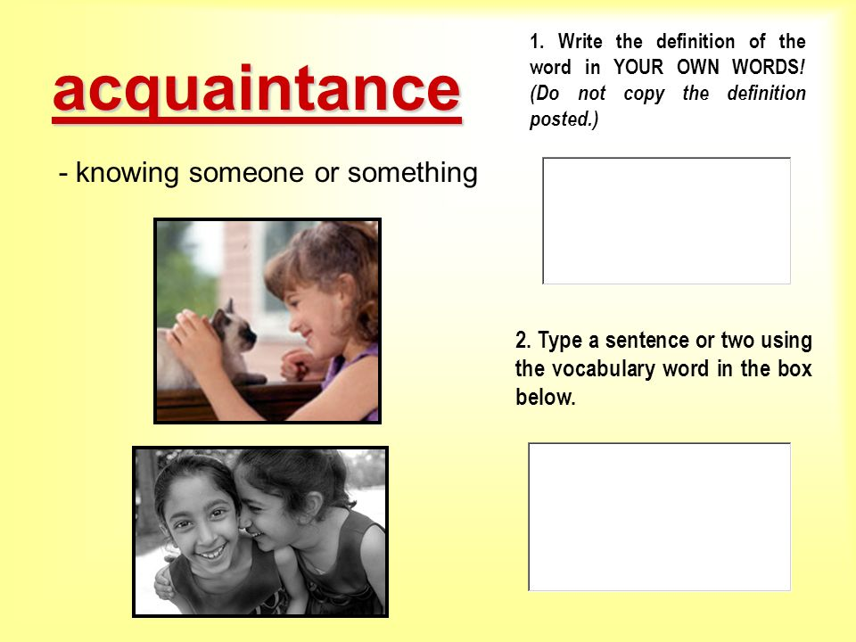 acquaintance - knowing someone or something