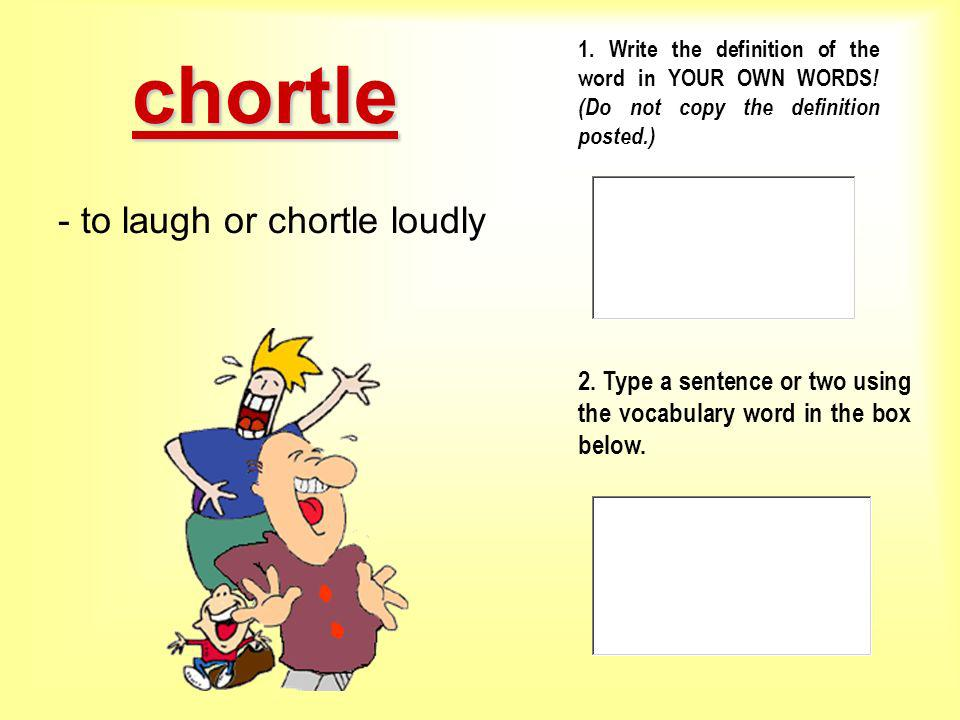 - to laugh or chortle loudly
