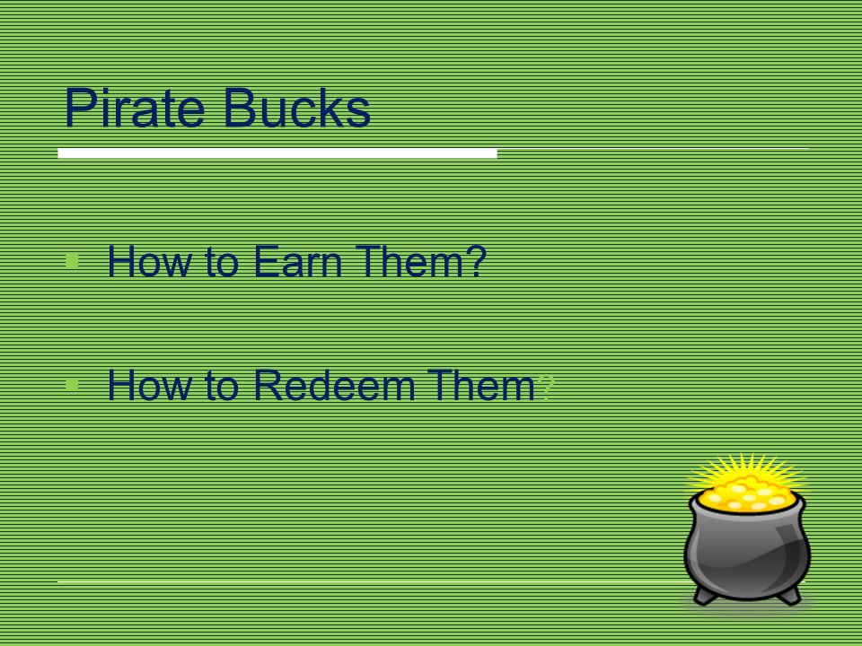Pirate Bucks How to Earn Them How to Redeem Them