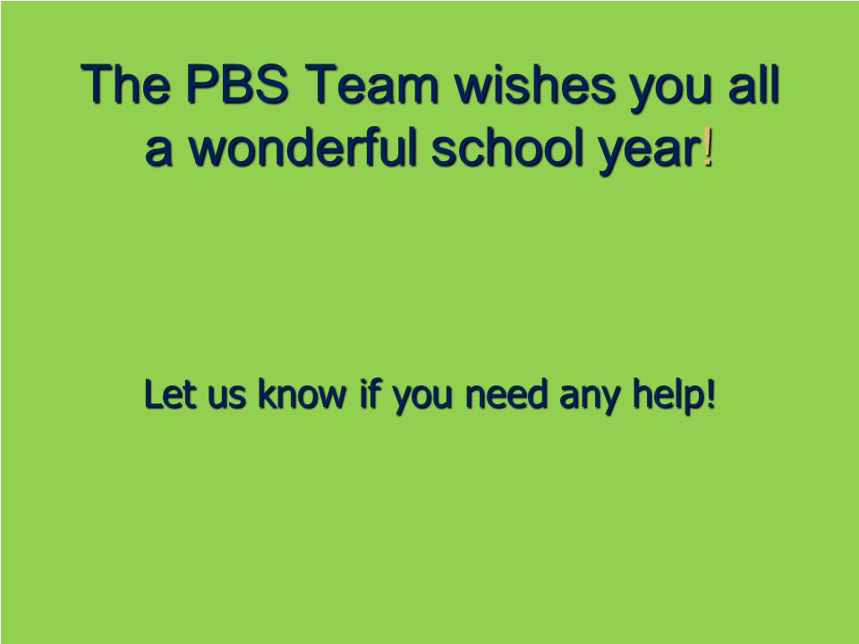 The PBS Team wishes you all a wonderful school year!