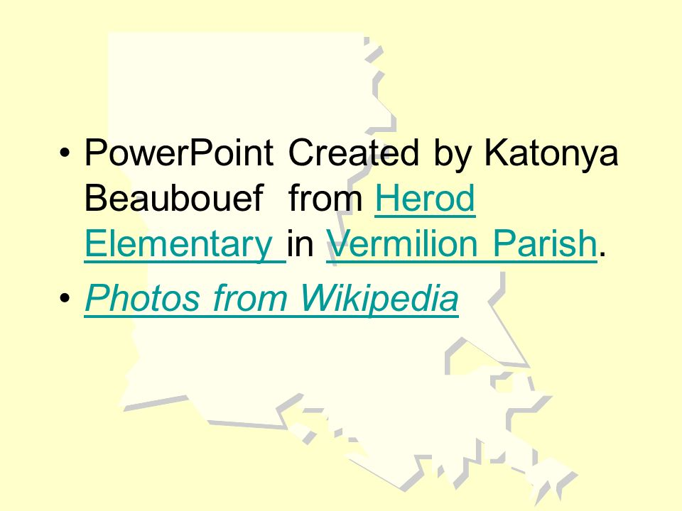 PowerPoint Created by Katonya Beaubouef from Herod Elementary in Vermilion Parish.