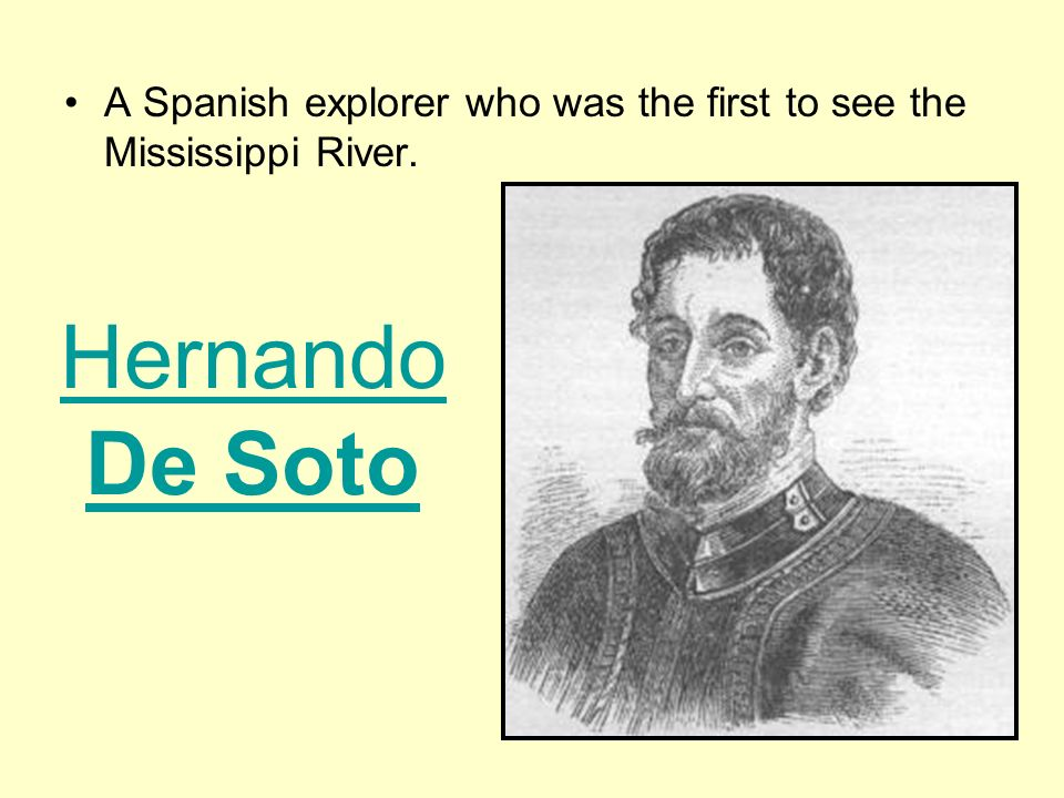 A Spanish explorer who was the first to see the Mississippi River.