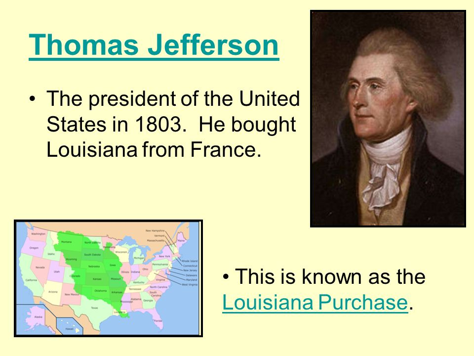 Thomas Jefferson The president of the United States in 1803.