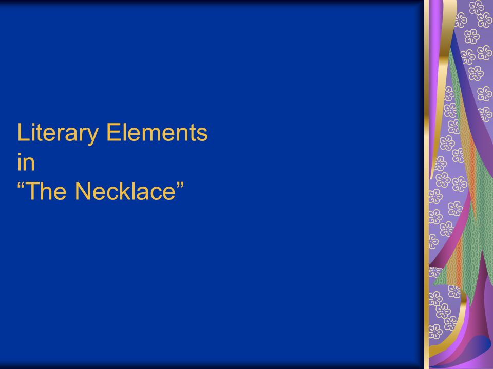 Literary Elements in The Necklace